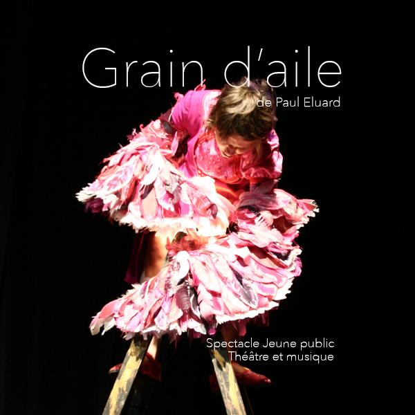 Grain d' aile de Paul Eluard / spectacle jeune public / 23 et 24 décembre 2015